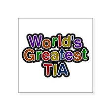 World's Greatest Tia Square Sticker