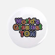 World's Greatest Tom Big Button