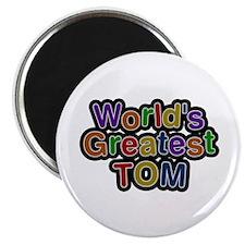 World's Greatest Tom Round Magnet
