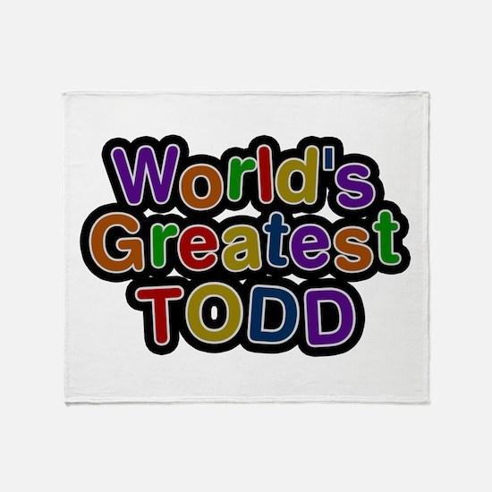 World's Greatest Todd Throw Blanket