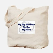 My Big Brother My Cop Tote Bag