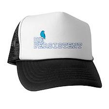 be_persistent_bumper Trucker Hat