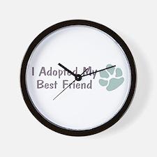 I Adopted My Best Friend Wall Clock