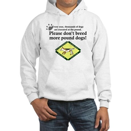 dont_breed_pounddogs Hooded Sweatshirt