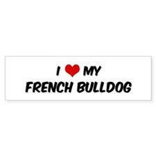 I Love: French Bulldog Bumper Bumper Sticker