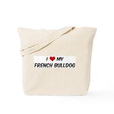 I Love: French Bulldog Tote Bag