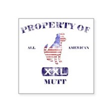 "propertyofallamericanmuttwa Square Sticker 3"" x 3"""