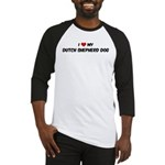 I Love: Dutch Shepherd Dog Baseball Jersey