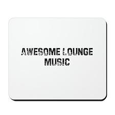 Awesome Lounge Music Mousepad