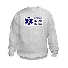 My Mom My EMT Sweatshirt