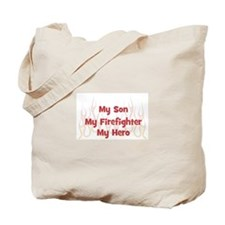 My Son My Firefighter Tote Bag