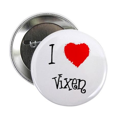 I Love Vixen Button