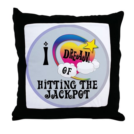 I Dream of Hitting The Jackpot Throw Pillow