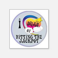 "I Dream of Hitting The Jack Square Sticker 3"" x 3"""