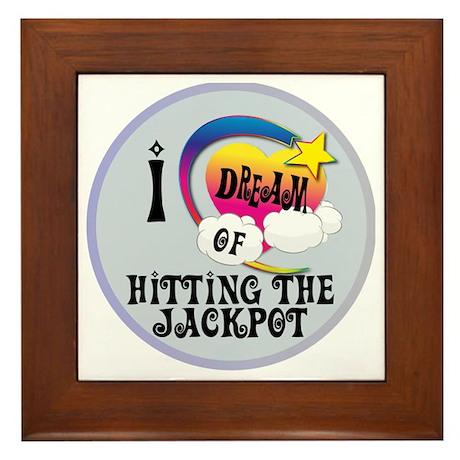 I Dream of Hitting The Jackpot Framed Tile