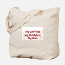 My Girlfriend My Firefighter Tote Bag