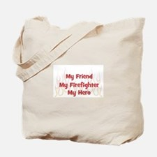 My Friend My Firefighter Tote Bag