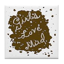 girls_love_mud Tile Coaster