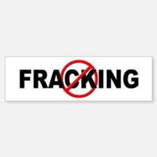 Anti / No Fracking Bumper Bumper Sticker