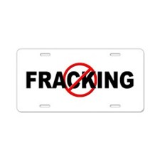 Anti / No Fracking Aluminum License Plate