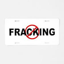 Anti / No Fracking Aluminum License Plate