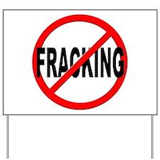 Anti / No Fracking Yard Sign