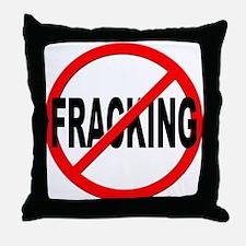 Anti / No Fracking Throw Pillow