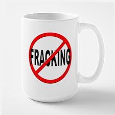 Anti / No Fracking Large Mug