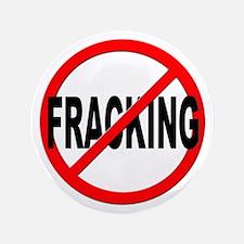 """Anti / No Fracking 3.5"""" Button"""