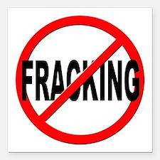 "Anti / No Fracking Square Car Magnet 3"" x 3"""