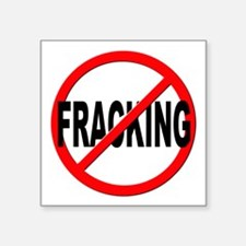 http://i3.cpcache.com/product/926902468/anti_no_fracking_square_sticker_3_x_3.jpg?width=225&height=225&Filters=%5B%7B%22name%22%3A%22background%22%2C%22value%22%3A%22F2F2F2%22%2C%22sequence%22%3A2%7D%5D