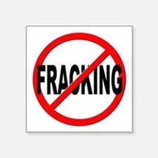 "Anti / No Fracking Square Sticker 3"" x 3"""