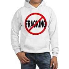 Anti / No Fracking Hoodie