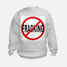 Anti / No Fracking Sweatshirt