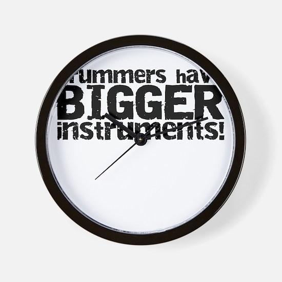 drummershavebiggerinstruments Wall Clock