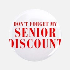 """senior-discount-bod-red 3.5"""" Button (100 pack)"""