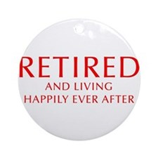 retired-and-living-happily-OPT-RED Ornament (Round