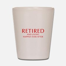 retired-and-living-happily-OPT-RED Shot Glass