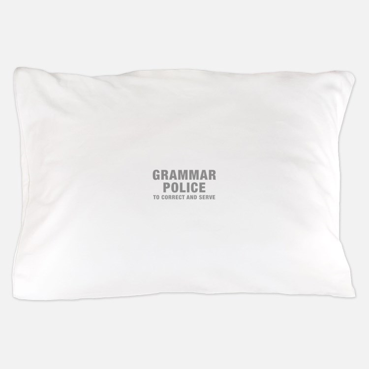 grammar-police-hel-gray Pillow Case