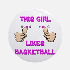 This Girl Likes Basketball Ornament (Round)