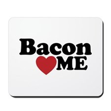 Bacon Loves ME Mousepad