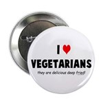 I LOVE [HEART] VEGETARIANS - Button
