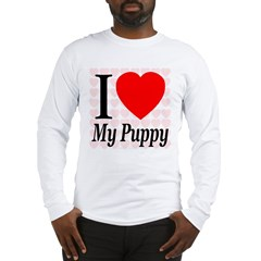 I Love My Puppy Long Sleeve T-Shirt