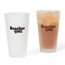 Beaches Love Me Drinking Glass