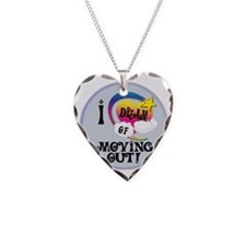 I Dream of Moving Out Necklace Heart Charm