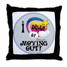 I Dream of Moving Out Throw Pillow