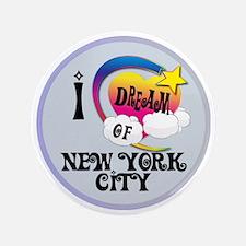 """I Dream of New York City 3.5"""" Button"""