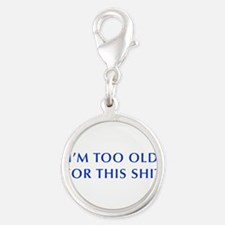 Im-too-old-for-this-shit-OPT-BLUE Charms