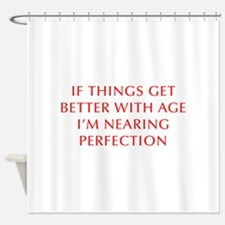 if-things-get-better-OPT-RED Shower Curtain