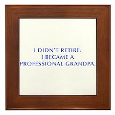 I-didnt-retire-grandpa-OPT-BLUE Framed Tile